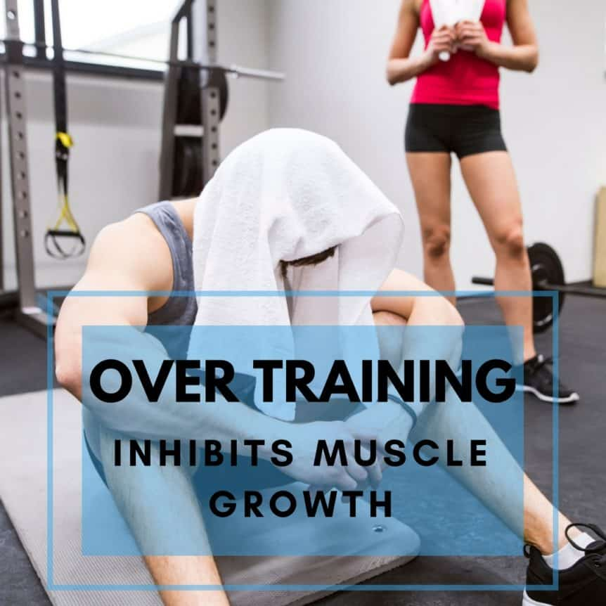 Over training Inhibits Muscle Growth