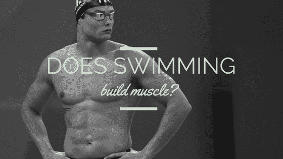 does swimming build muscle