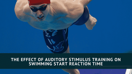 The Effect of Auditory Stimulus Training on Swimming Start Reaction Time